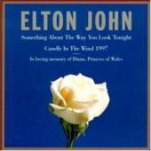 Elton John - Something About The Way You Look...