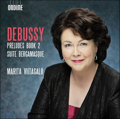 Marita Viitasalo 드뷔시: 전주곡집 2권, 베르가마스크 모음곡 (Debussy: Preludes Book 2, Suite Bergamasque)