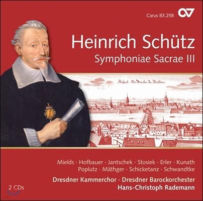 Hans-Christoph Rademann 하인리히 쉬츠: 신성 교향곡 3권 (Heinrich Schutz: Symphoniae Sacrae III)