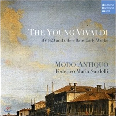 Modo Antiquo 비발디: 초기의 희귀 작품집 (The Young Vivaldi - RV820 & Other Rare Early Works)