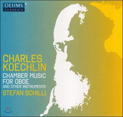 Stefan Schilli 샤를 쾨슐랭: 오보에를 위한 실내악 작품집 (Charles Koechlin: Chamber Music for Oboe)