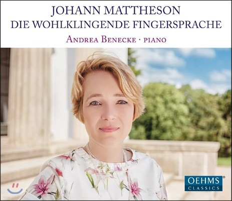 Andrea Benecke 요한 마테존: 푸가와 모음곡 (Johann Mattheson: Die Wohlklingende Fingersprache)