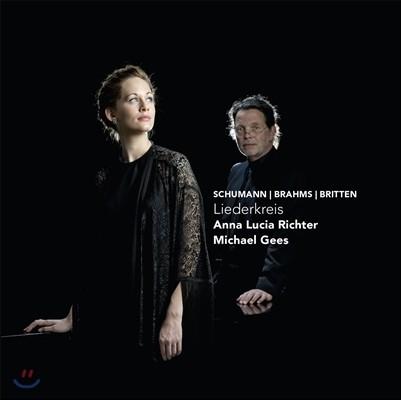 Anna Lucia Richter 슈만: 연가곡집 '리더크라이스' (Liederkreis - Schumann / Brahms / Britten)