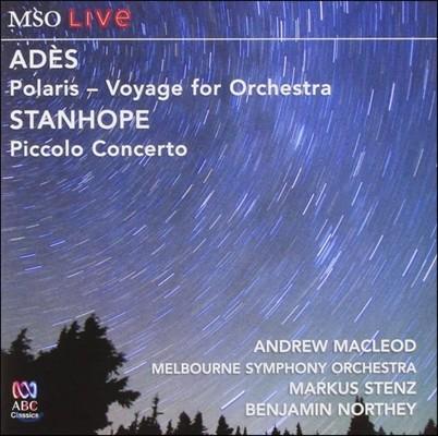 Benjamin Northey 토마스 아데: 북극성 / 폴 스탠호프: 피콜로 협주곡 (Ades: Polaris, Voyage for Orchestra / Paul Stanhope: Piccolo Concerto)