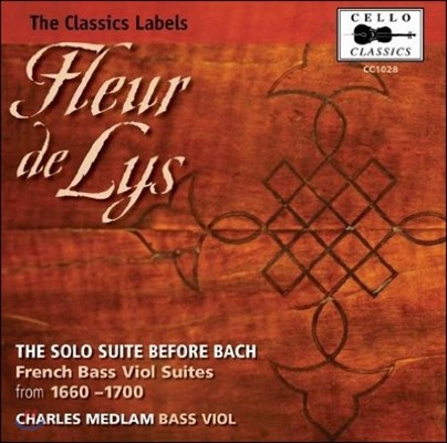 Charles Medlam 1660-1700년 프랑스의 베이스 비올 모음곡 (Fleur De Lys - The Solo Suite Before Bach, French Bass Viol Suites)