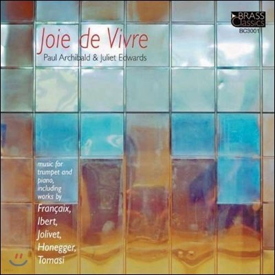 Paul Archibald / Juliet Edwards 트럼펫과 피아노를 위한 프랑스 음악 (Joie de Vivre - French Music for Trumpet & Piano)