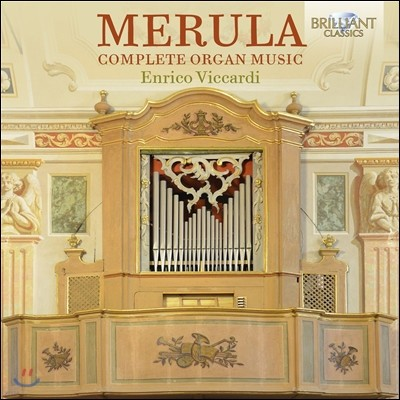 Enrico Viccardi 타르퀴니오 메룰라: 오르간 작품 전집 (Tarquinio Merula: Complete Organ Music)