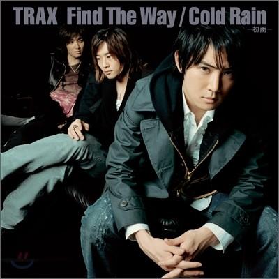 트랙스 (Trax) - Find The Way/Cold Rain-初雨-