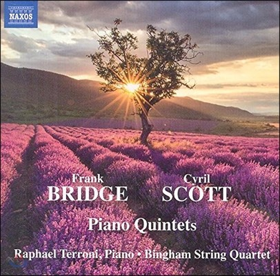 Bingham String Quartet 프랭크 브리지 / 시릴 스콧: 피아노 오중주 (Frank Bridge / Cyril Scott: Piano Quintets)