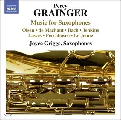 Joyce Griggs 퍼시 그레인저: 색소폰 작품집 (Percy Grainger: Music for Saxophones)