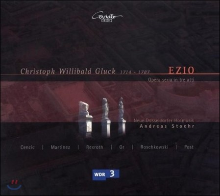 Andreas Stoehr / Max Emanuel Cencic 글룩: 오페라 '에치오' [1749년 프라하 초연본] (Gluck: Ezio)