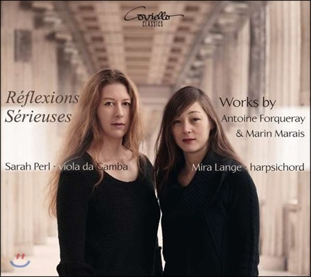 Sarah Perl / Mira Lange 포르크레 / 마랭 마레: 비올 음악 (Reflexions Serieuses - Works By Antoine Forqueray & Marin Marais)