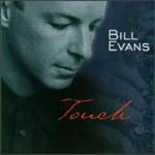 Bill Evans - Touch