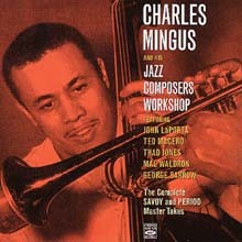 Charles Mingus - Charles Mingus & His Jazz Composers Workshop
