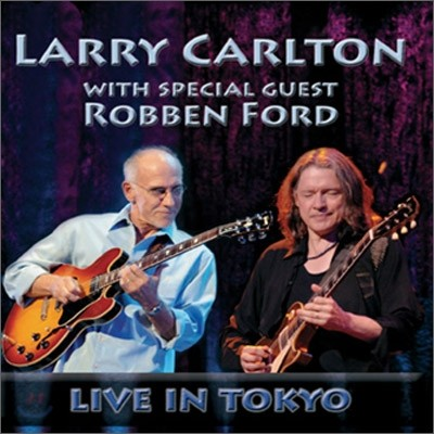 Larry Carlton (With Special Guest Robben Ford) - Live In Tokyo