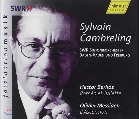 Sylvain Cambreling 베를리오즈: 로미오와 줄리엣 / 메시앙: 그리스도의 승천 (Berlioz: Romeo et Juliette / Messiaen: L'Ascension)