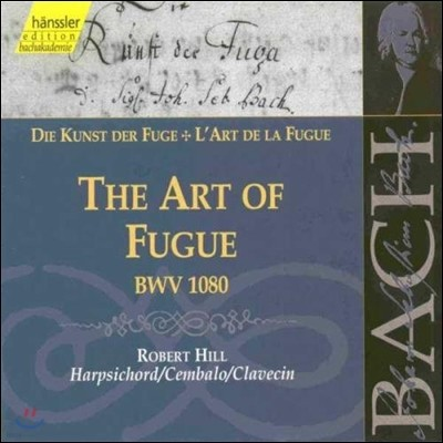 Robert Hill 바흐: 푸가의 기법 (Bach: The Art of Fugue BWV1080)