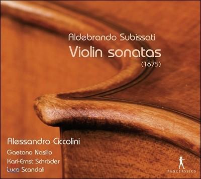 Alessandro Ciccolini 알데브란도 수비사티: 바이올린 소나타 - 알레산드로 치콜리니, 가에타노 나질로 (Aldebrando Subissati: Violin Sonatas 1675)