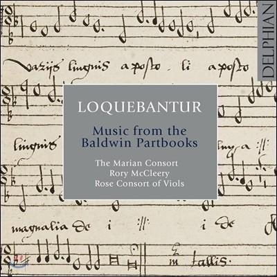 Marian Consort 로케반투르 - 존 볼드윈 파트북의 음악들 (Loquebantur - Music from the Baldwin Partbooks)
