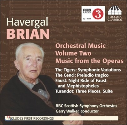 Garry Walker 헤버갈 브라이언: 관현악 작품 2집 - 오페라 음악 (Havergal Brian: Orchestral Music Vol. Two - Music from the Operas)