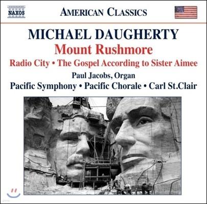 Carl St.Clair 도허티: 러쉬모어 산, 라디오시티, 에이미 수녀의 가스펠 (Michael Daugherty: Mount Rushmore, Radio City, Gospel According to Sister Aimee)