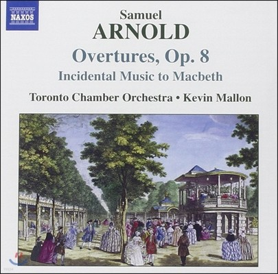 Kevin Mallon 사무엘 아놀드: 서곡, 극부수음악 '맥베스' (Samuel Arnold: Overtures Op.8, Incidental Music to Macbeth)
