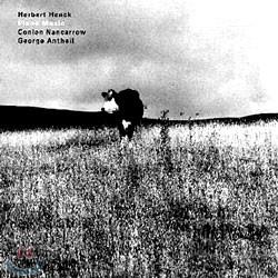 Herbert Henck 조지 앤타일 & 콘론 낸캐러우: 피아노 작품집 (Conlon Nancarrow & George Johann Antheil: Piano Music)