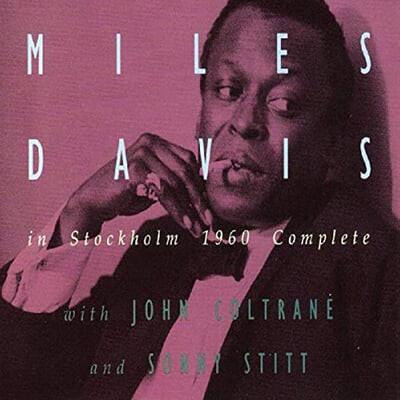 Miles Davis With John Coltrane and Sonny Stitt - In Stockholm 1960 Complete
