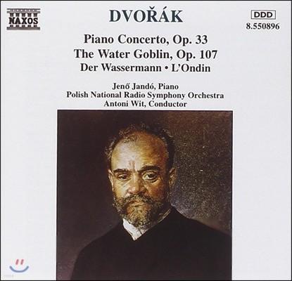 Jeno Jando / Antoni Wit 드보르작: 피아노 협주곡, 물의 요정 (Dvorak: Piano Concerto Op.33, The Water Goblin[Vodnik] Op.107)
