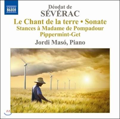 Jordi Maso 데오다 드 세베락: 피아노 작품 3집 - 땅의 노래, 소나타 (Doedat de Severac: Le Chant de la Terre, Sonata)