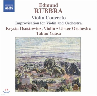 Krysia Osostowicz 에드문트 루브라: 바이올린 협주곡 (Edmund Rubbra: Violin Concerto, Improvisation for Violin & Orchestra)