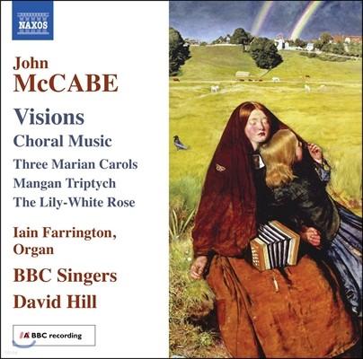 David Hill 존 멕케이브: 비전 - 합창 작품집 (John McCabe: Visions - Choral Music)