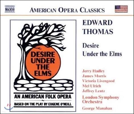 George Manahan 에드워드 토마스: 미국 민속 오페라 '느릅나무 밑의 욕망' (Edward Thomas: Desire under the Elms)