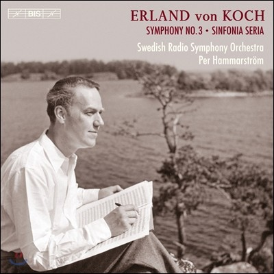 Per Hammarstrom 엘란드 본 코흐: 교향곡 3, 4번, 북유럽 카프리치오 (Erland von Koch: Symphony Op.38, Sinfonia Seria Op.51, Nordiskt capriccio)