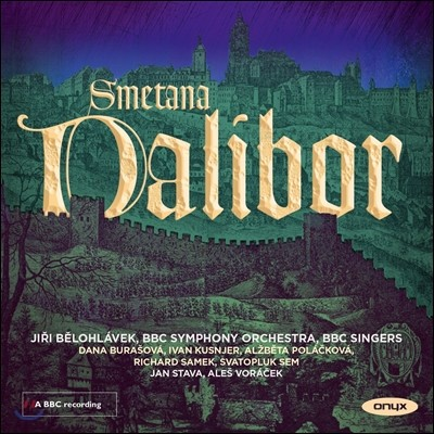 Jiri Belohlavek 스메타나: 오페라 '달리보르' - 이르지 벨로흘라베크 (Smetana: Opera 'Dalibor')