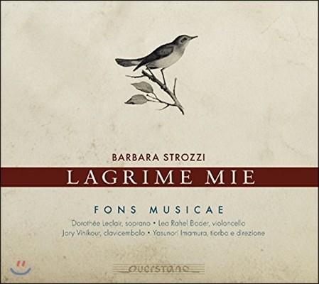 Fons Musicae 바르바라 스트로찌: 가곡 '라크리메 (눈물)', 기악곡집 (Barbara Strozzi: Lieder 'Lagrime Mie')