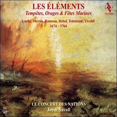 Jordi Savall 장페리 르벨: 레 엘레망 / 텔레만: 수상음악 / 라모: 폭풍우와 천둥 / 비발디: 플루트 협주곡 '바다의 폭풍우' - 조르디 사발 (Les Elements - Marin Marais / Rameau / Rebel / Telemann / Vivaldi)