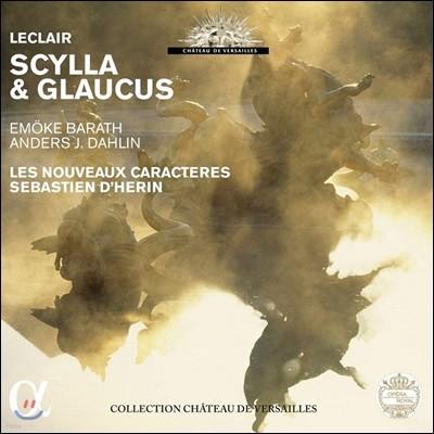 Sebastien D'Herin 장마리 르클레르: 오페라 '스킬라와 글라우쿠스' - 세바스티앙 데랭 (Jean-Marie Leclair: Scylla et Glaucus)