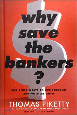 Why Save the Bankers? 21세기 자본 토마 피케티 칼럼 모음집