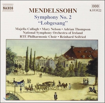 Reinhard Seifried 멘델스존: 교향곡 2번 '찬미의 노래' (Mendelssohn: Symphony Op.52 'Lobgesang')