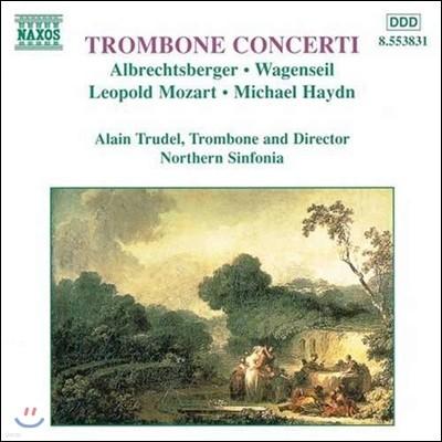 Alain Trudel 레오폴트 모차르트 / 미하엘 하이든: 트롬본 협주곡 (Leopold Mozart / Michael Haydn: Trombone Concerti)