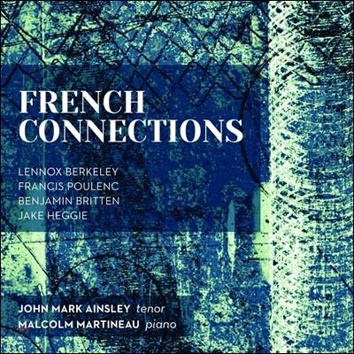 John Mark Ainsley 프렌치 커넥션: 레녹스 버클리 / 풀랑크 / 브리튼 - 존 마크 앤슬리 (French Connections: Lennox Berkeley / Poulenc / Britten)