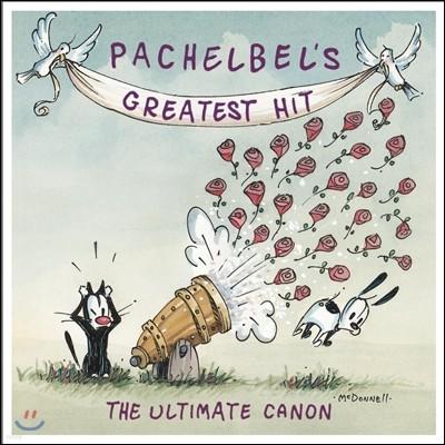 파헬벨 그레이티스트 히트 - 얼티미트 캐논 (Pachelbel's Greatest Hit - The Ultimate Canon)