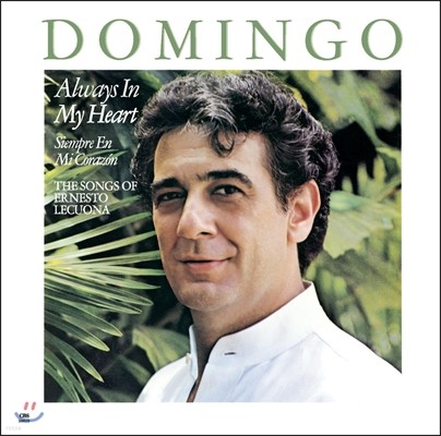 Placido Domingo 에르네스토 레쿠오나 노래집 - 플라시도 도밍고 (Always In My Heart - The Songs of Ernesto Lecuona)