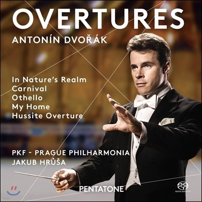 Jakub Hrusa 드보르작: 서곡 모음집 - 아쿱 흐루샤, 프라하 필하모닉 (Dvorak: Overtures - In Nature's Realm, Carnival, Othello, My Home, Hussite Overture)
