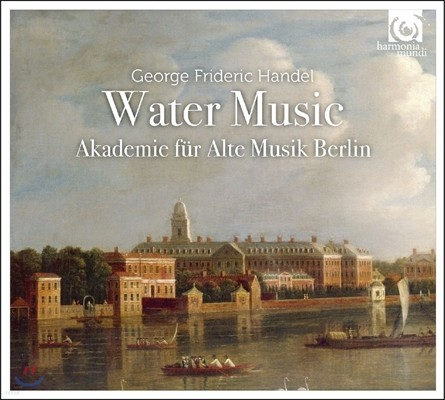 Akademie fur Alte Musik Berlin 헨델: 수상음악 - 베를린 고음악 아카데미 (Handel: Water Music)
