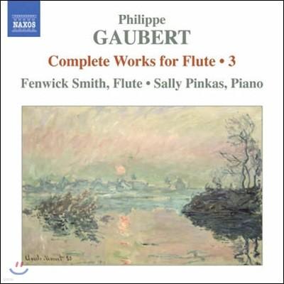 Fenwick Smith 필립 고베르: 플루트 작품 전곡 3집 (Philippe Gaubert: Works For Flute Vol.3)