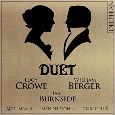 Lucy Crowe / William Berger 멘델스존 / 슈만 / 코넬리우스: 이중창 - 루시 크로우, 윌리엄 버거 (Duet: Mendelssohn - Schumann - Cornelius)