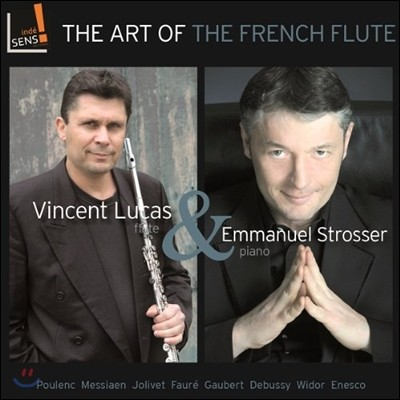 Vincent Lucas / Emmanuel Strosser 프랑스 플루트 음악의 예술 - 뱅상 뤼카, 엠마뉘엘 스트로세 (The Art of the French Flute - Poulenc / Messiaen / Jolivet / Faure)