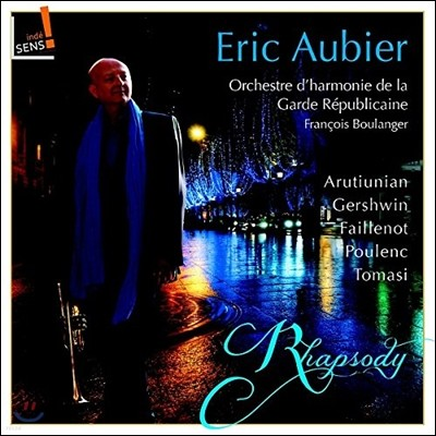 Eric Aubier 거슈윈: 랩소디 인 블루 / 아루티우니안: 트럼펫 협주곡 / 풀랑크: 장군의 연설 - 에릭 오비에 트럼펫 협주곡 (Rhapsody - Gershwin / Arutiunian / Faillenot / Poulenc / Tomasi)